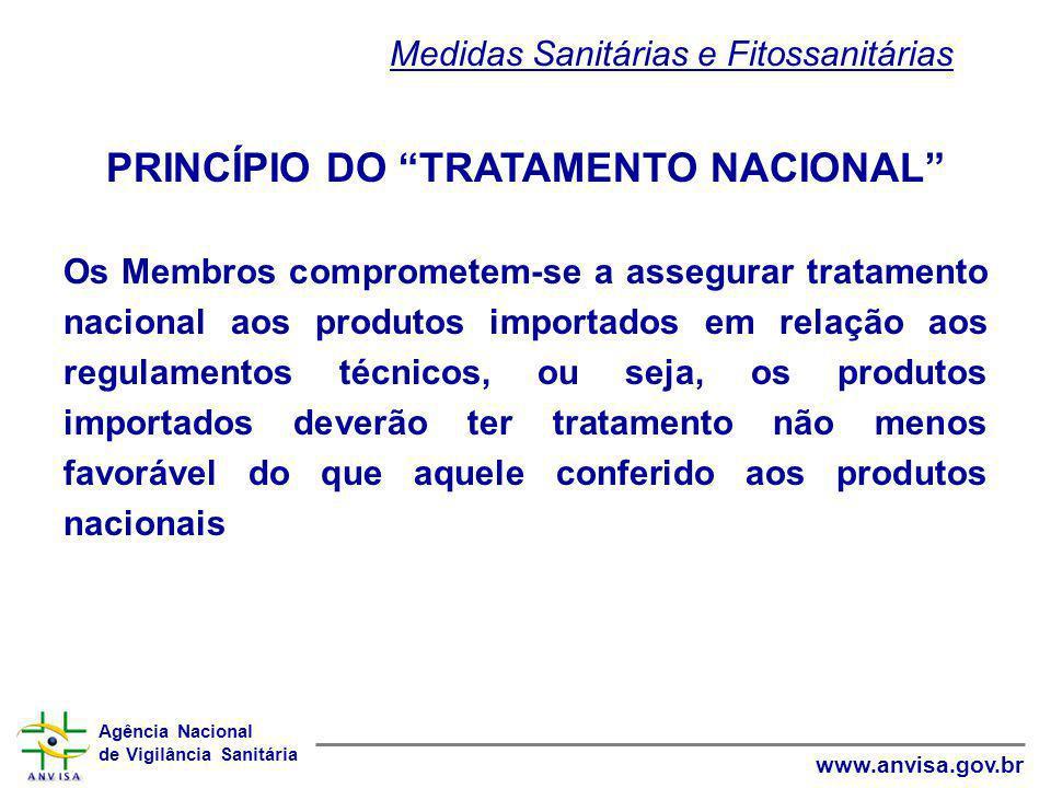 """Agência Nacional de Vigilância Sanitária www.anvisa.gov.br PRINCÍPIO DO """"TRATAMENTO NACIONAL"""" Os Membros comprometem-se a assegurar tratamento naciona"""