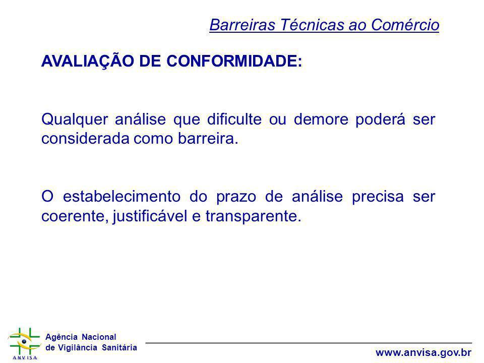 Agência Nacional de Vigilância Sanitária www.anvisa.gov.br AVALIAÇÃO DE CONFORMIDADE: Qualquer análise que dificulte ou demore poderá ser considerada
