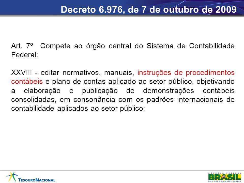 Decreto 6.976, de 7 de outubro de 2009 Art.