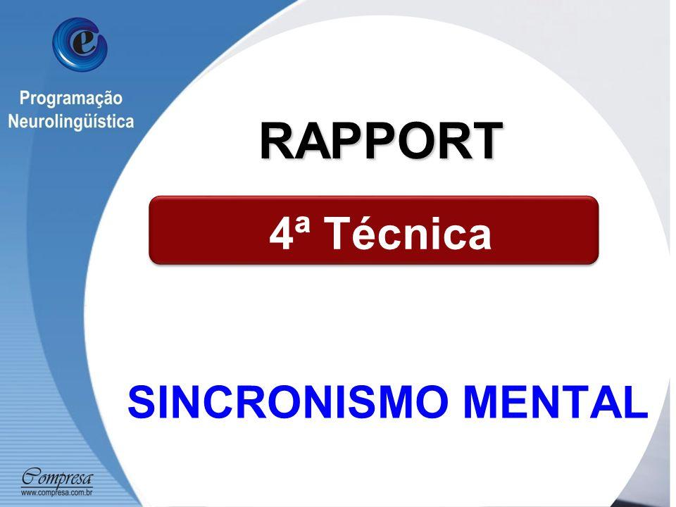 SINCRONISMO MENTAL 4ª Técnica RAPPORT