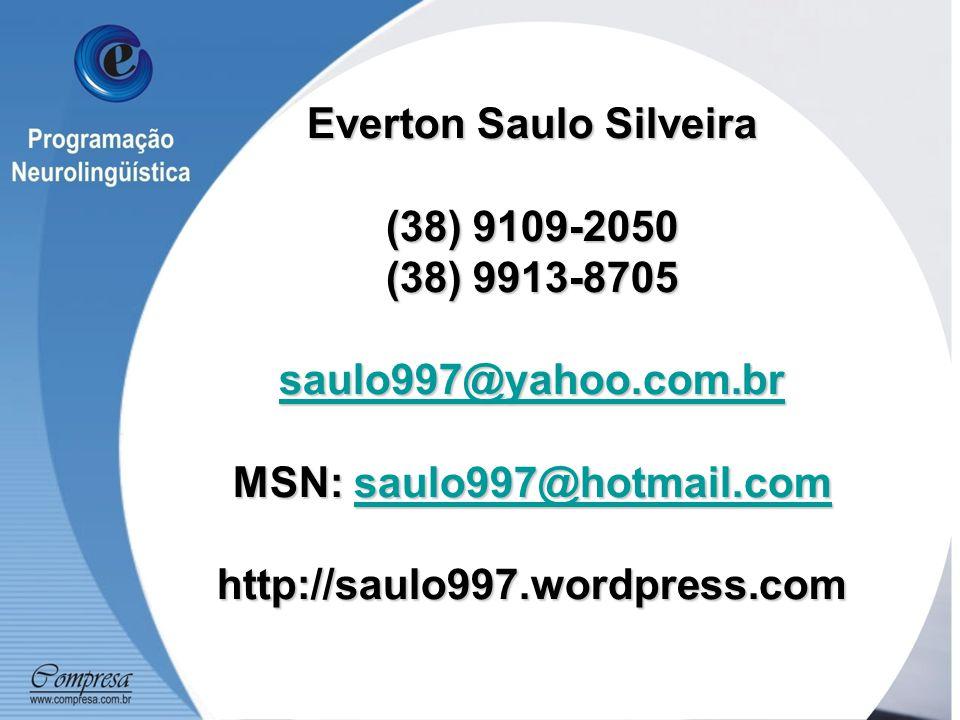 Everton Saulo Silveira (38) 9109-2050 (38) 9913-8705 saulo997@yahoo.com.br MSN: saulo997@hotmail.com http://saulo997.wordpress.com saulo997@yahoo.com.brsaulo997@hotmail.com saulo997@yahoo.com.brsaulo997@hotmail.com