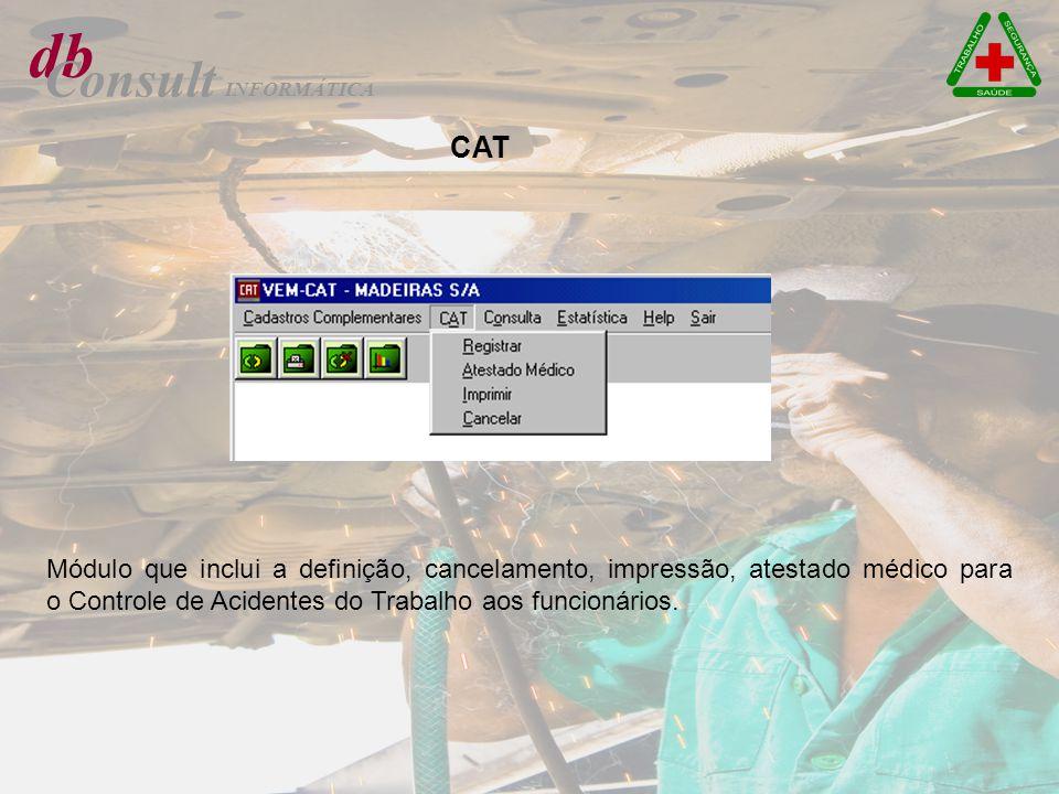 db Consult CAT Módulo que inclui a definição, cancelamento, impressão, atestado médico para o Controle de Acidentes do Trabalho aos funcionários.