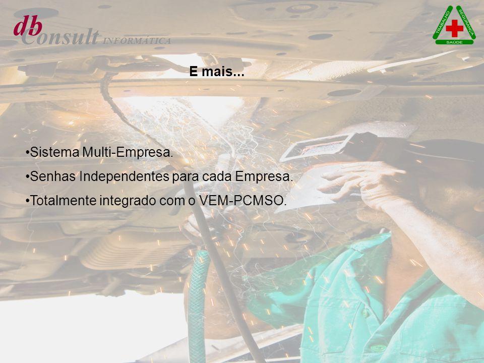 db Consult E mais... Sistema Multi-Empresa. Senhas Independentes para cada Empresa.