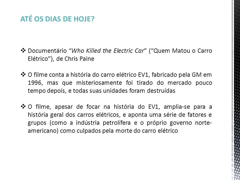 """ATÉ OS DIAS DE HOJE?  Documentário """"Who Killed the Electric Car"""" (""""Quem Matou o Carro Elétrico""""), de Chris Paine  O filme conta a história do carro"""
