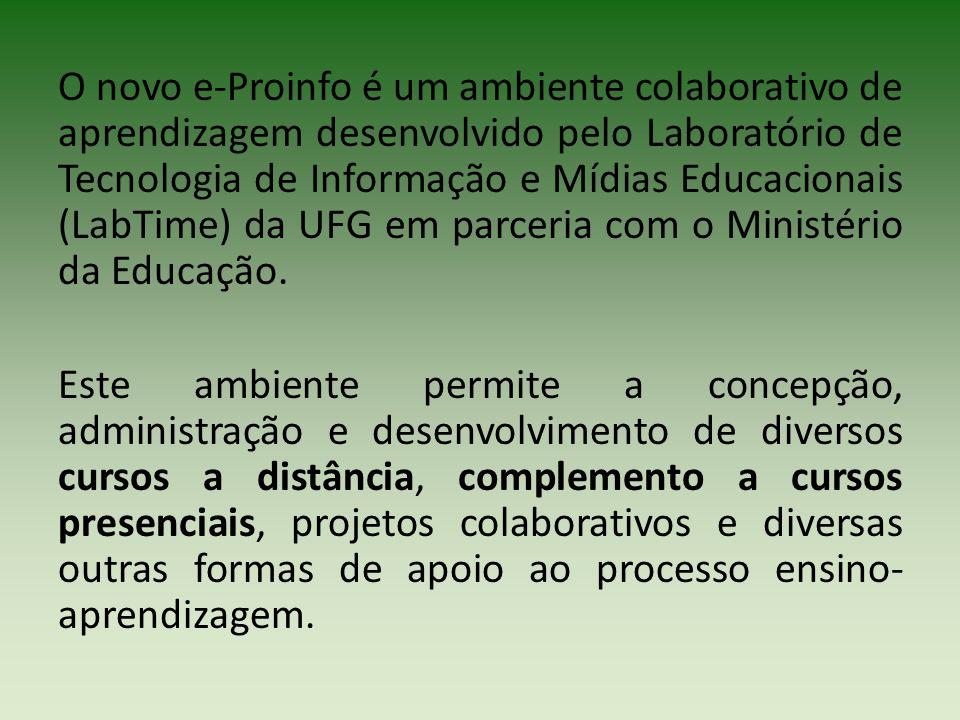 O novo e-Proinfo é um ambiente colaborativo de aprendizagem desenvolvido pelo Laboratório de Tecnologia de Informação e Mídias Educacionais (LabTime) da UFG em parceria com o Ministério da Educação.