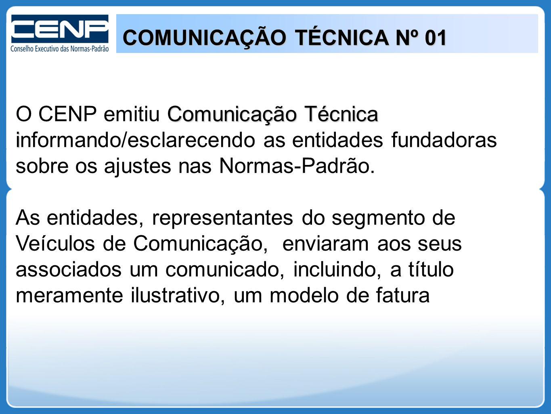 COMUNICAÇÃO TÉCNICA Nº 01 Comunicação Técnica i O CENP emitiu Comunicação Técnica informando/esclarecendo as entidades fundadoras sobre os ajustes nas