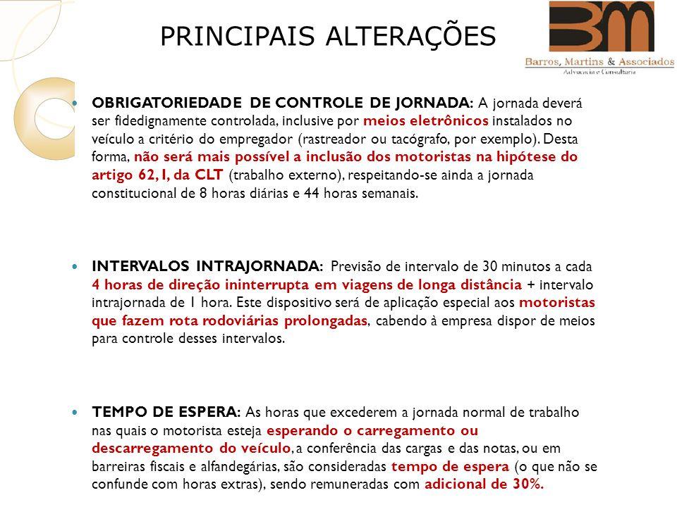 OBRIGATORIEDADE DE CONTROLE DE JORNADA: A jornada deverá ser fidedignamente controlada, inclusive por meios eletrônicos instalados no veículo a critério do empregador (rastreador ou tacógrafo, por exemplo).