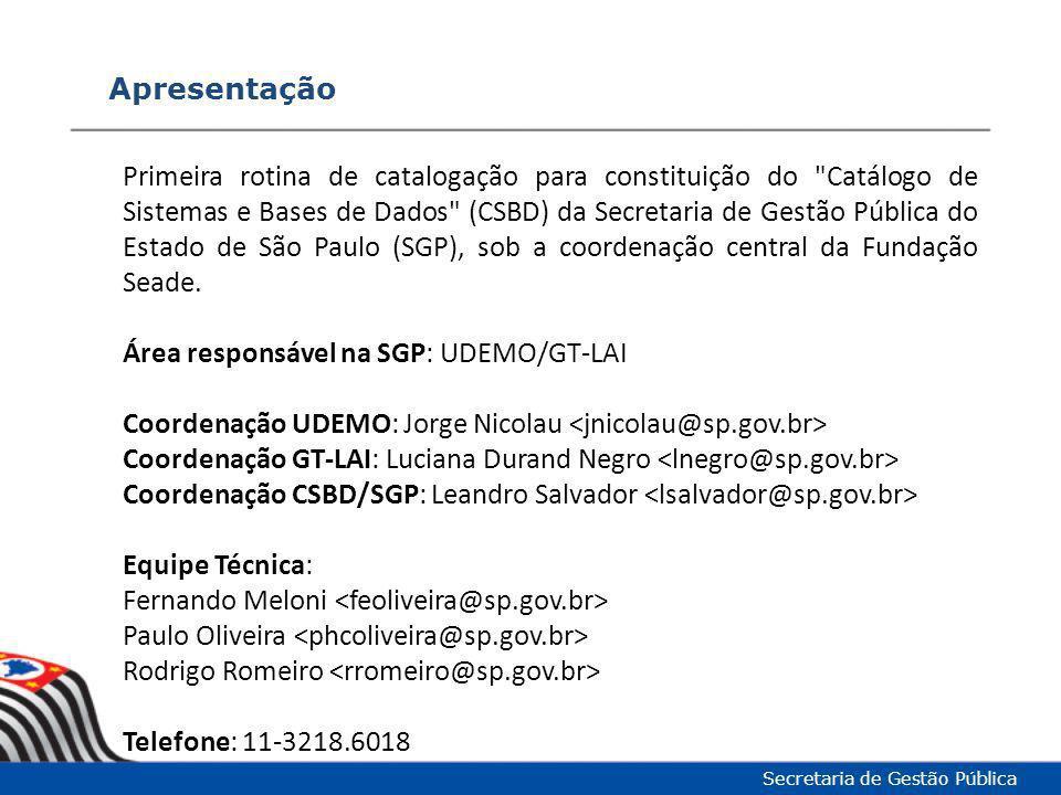 Apresentação Secretaria de Gestão Pública Primeira rotina de catalogação para constituição do
