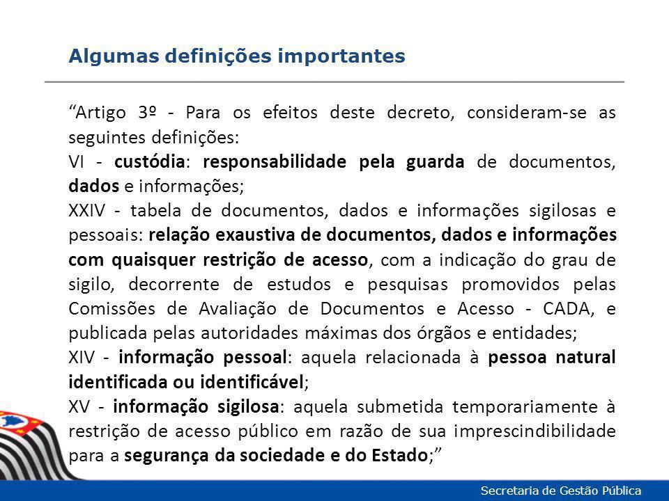 """Algumas definições importantes Secretaria de Gestão Pública """"Artigo 3º - Para os efeitos deste decreto, consideram-se as seguintes definições: VI - cu"""