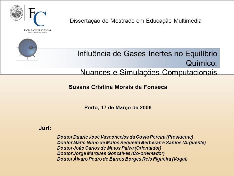 Influência de Gases Inertes no Equilíbrio Químico: Nuances e Simulações Computacionais Dissertação de Mestrado em Educação Multimédia Susana Cristina