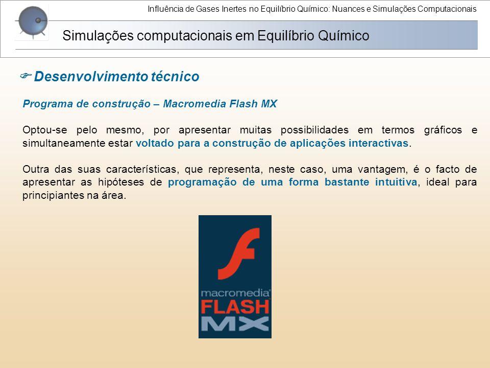 Influência de Gases Inertes no Equilíbrio Químico: Nuances e Simulações Computacionais Programa de construção – Macromedia Flash MX Optou-se pelo mesm