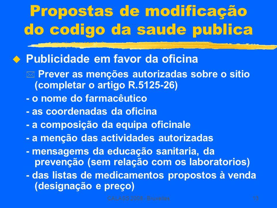 CALASS 2008 - Bruxelles13 Propostas de modificação do codigo da saude publica  Publicidade em favor da oficina * Prever as menções autorizadas sobre