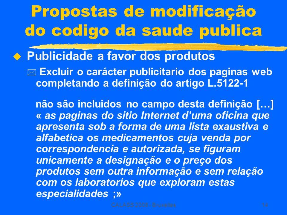 CALASS 2008 - Bruxelles14 Propostas de modificação do codigo da saude publica  Publicidade a favor dos produtos * Excluir o carácter publicitario dos