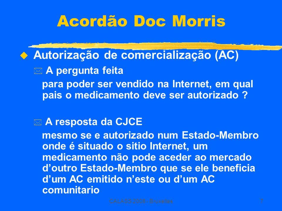 CALASS 2008 - Bruxelles7 Acordão Doc Morris  Autorização de comercialização (AC) * A pergunta feita para poder ser vendido na Internet, em qual pais o medicamento deve ser autorizado .