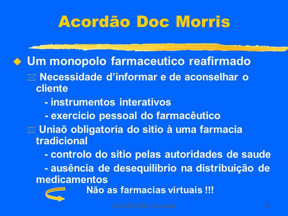 CALASS 2008 - Bruxelles9 Acordão Doc Morris  Um monopolo farmaceutico reafirmado * Necessidade d'informar e de aconselhar o cliente - instrumentos in