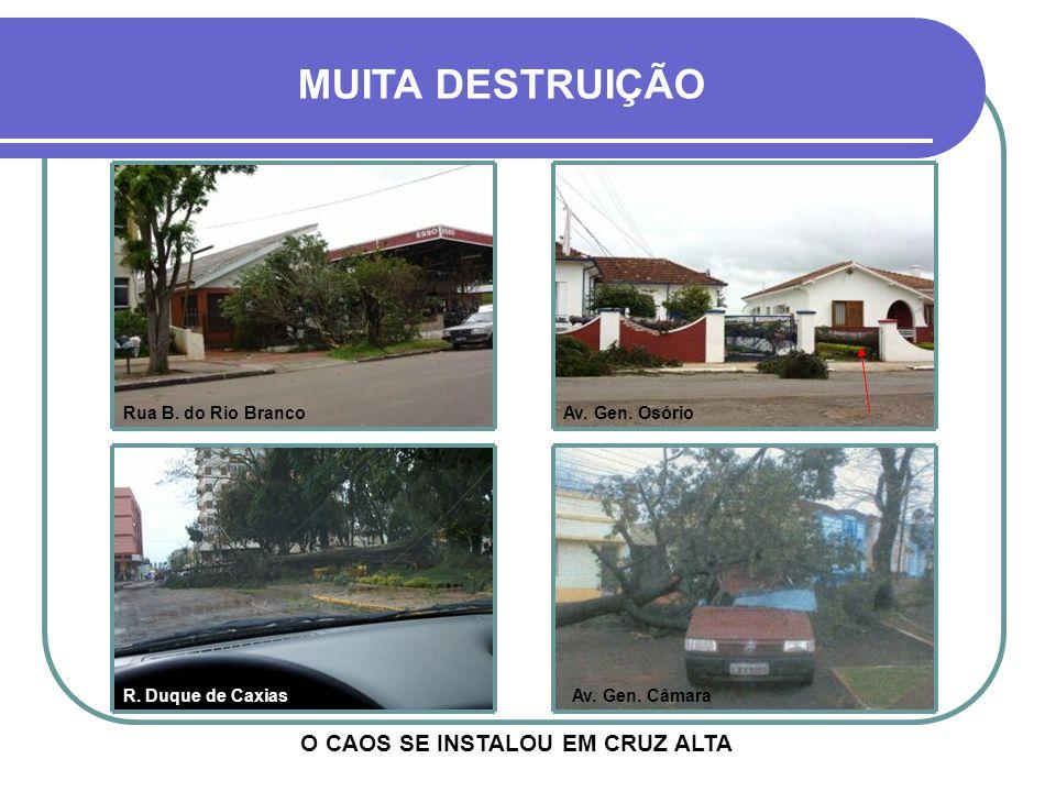 MUITA DESTRUIÇÃO O CAOS SE INSTALOU EM CRUZ ALTA Rua B.