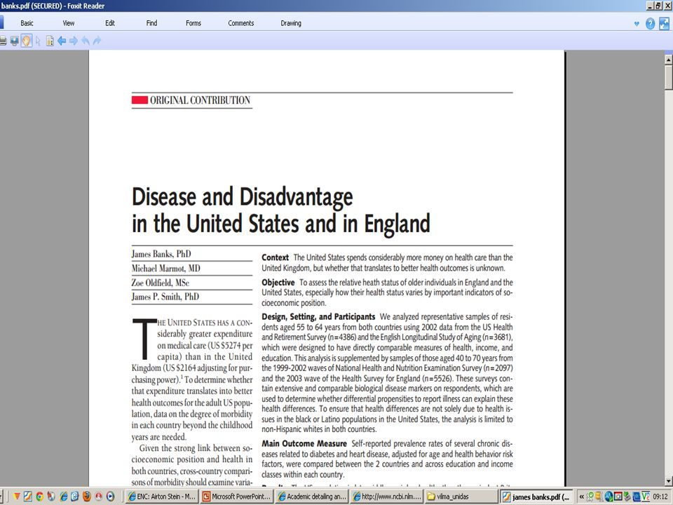 Fatores de risco na Inglaterra e EUA idade 55 a 64 anos From: Disease and Disadvantage in the United States and in England JAMA.