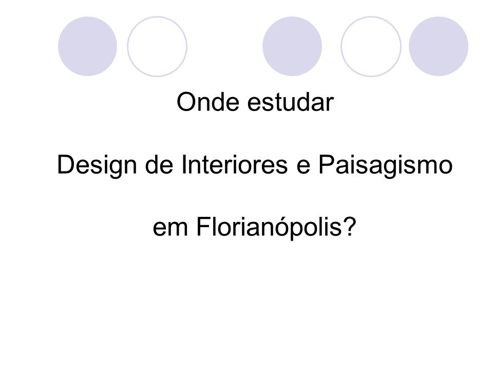 Onde estudar Design de Interiores e Paisagismo em Florianópolis?