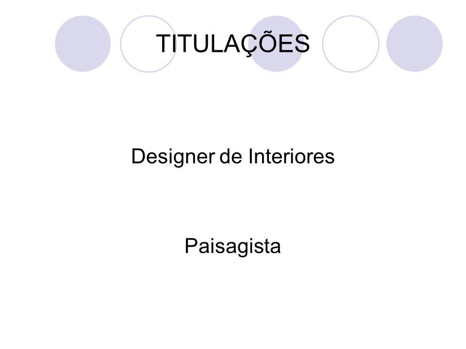 TITULAÇÕES Designer de Interiores Paisagista