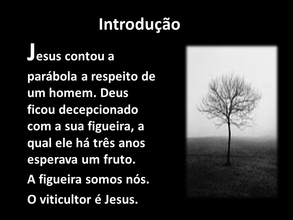 Introdução J esus contou a parábola a respeito de um homem.