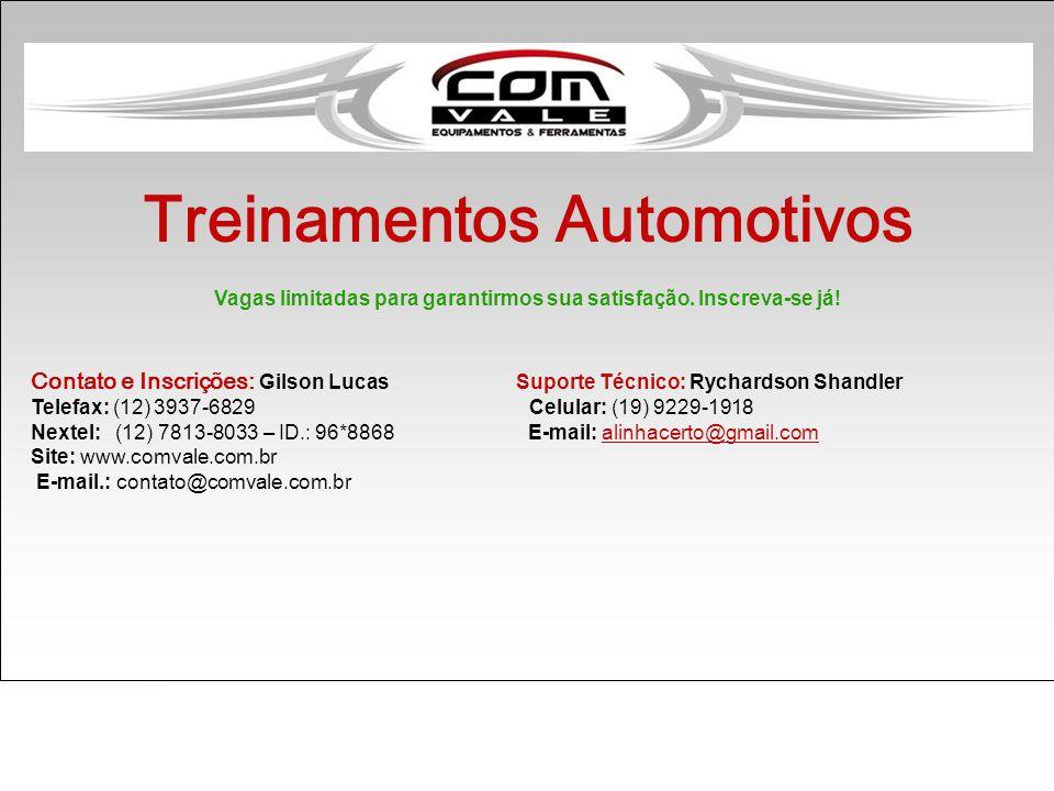 Treinamentos Automotivos Vagas limitadas para garantirmos sua satisfação.