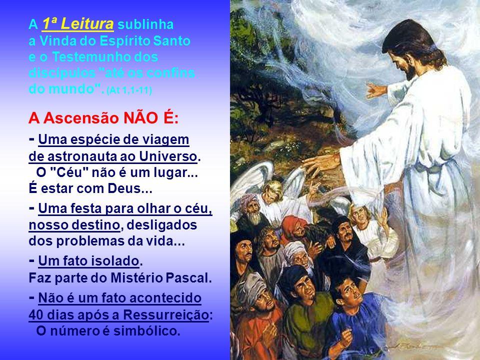 Celebramos hoje a festa da ASCENSÃO do Senhor. Os últimos momentos de Jesus junto aos apóstolos e a volta de Cristo ao Pai... As leituras narram o fat
