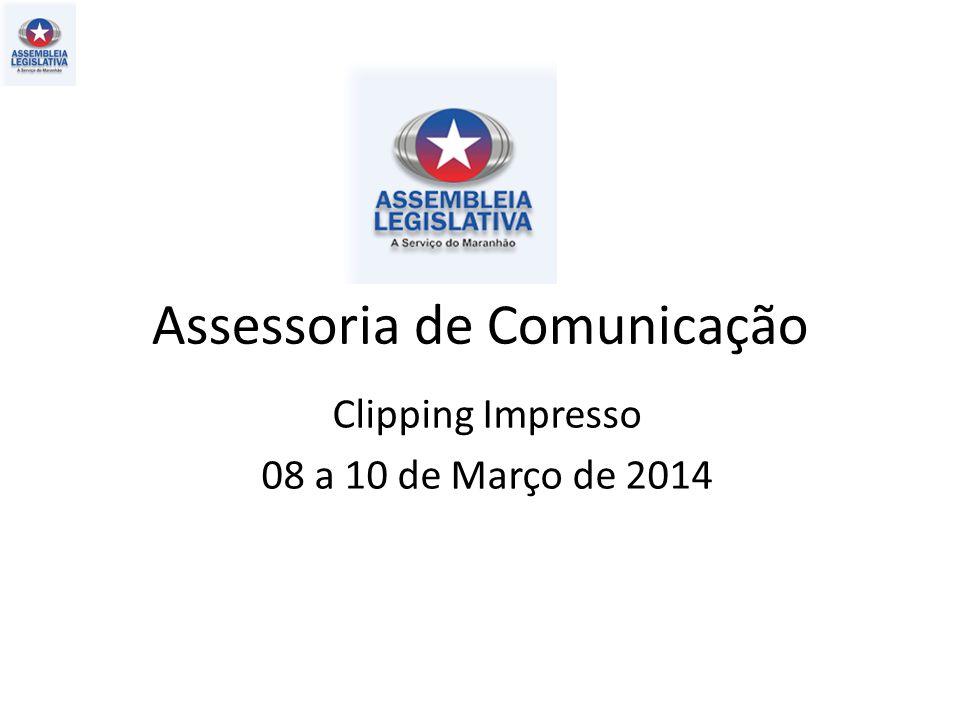 Assessoria de Comunicação Clipping Impresso 08 a 10 de Março de 2014