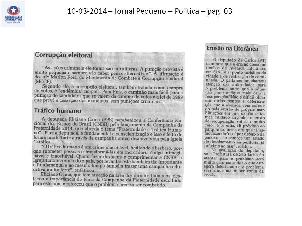 10-03-2014 – Jornal Pequeno – Politica – pag. 03