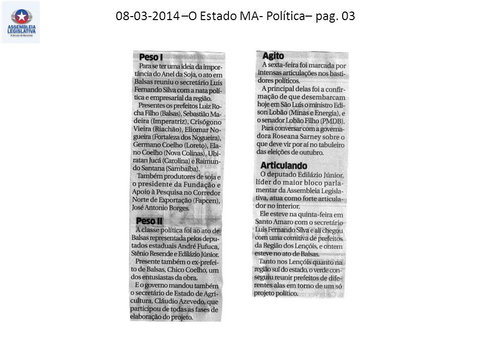 08-03-2014 –O Estado MA- Política– pag. 03