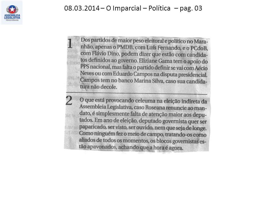 08.03.2014 – Jornal Pequeno – Política – pag. 03