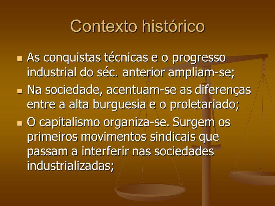 Contexto histórico As conquistas técnicas e o progresso industrial do séc. anterior ampliam-se; As conquistas técnicas e o progresso industrial do séc