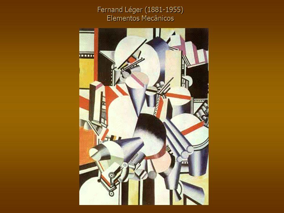 Fernand Léger (1881-1955) Elementos Mecânicos