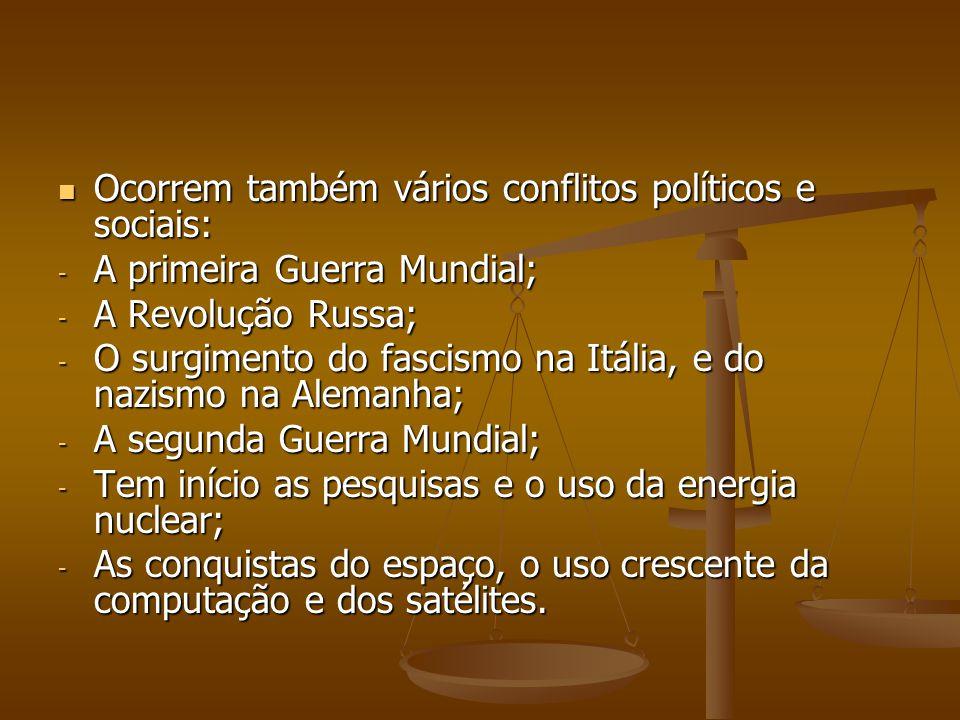 Ocorrem também vários conflitos políticos e sociais: Ocorrem também vários conflitos políticos e sociais: - A primeira Guerra Mundial; - A Revolução R