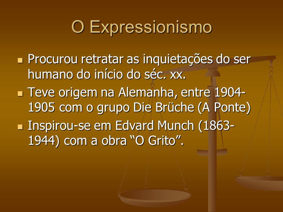 O Expressionismo Procurou retratar as inquietações do ser humano do início do séc. xx. Procurou retratar as inquietações do ser humano do início do sé