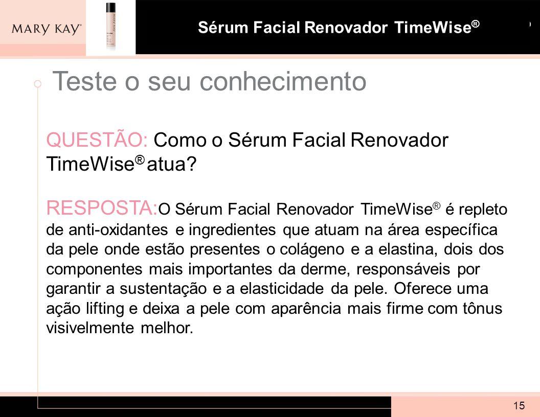 Sistema para Pele com Tendência à Acne Mary Kay ® Sérum Facial Renovador TimeWise ® QUESTÃO: Como o Sérum Facial Renovador TimeWise ® atua? RESPOSTA:
