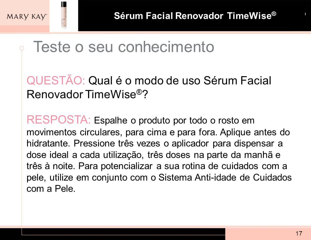 Sistema para Pele com Tendência à Acne Mary Kay ® Sérum Facial Renovador TimeWise ® QUESTÃO: Qual é o modo de uso Sérum Facial Renovador TimeWise ® ?