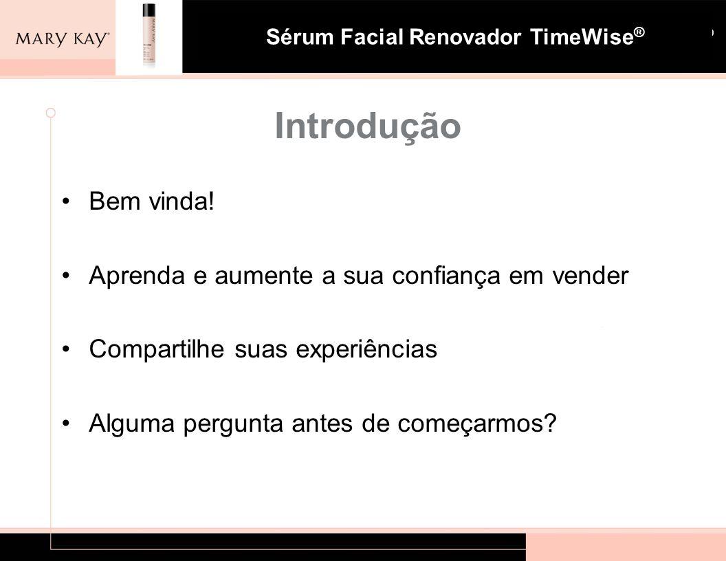 Sistema para Pele com Tendência à Acne Mary Kay ® Sérum Facial Renovador TimeWise ® 13 QUESTÃO: Por que devemos utilizar o Sérum Facial Renovador TimeWise ® .