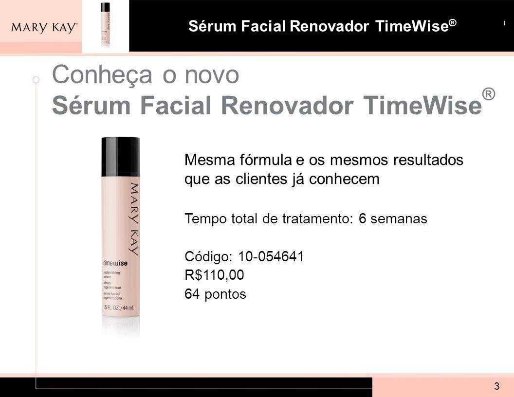 Sistema para Pele com Tendência à Acne Mary Kay ® Sérum Facial Renovador TimeWise ® 3 Conheça o novo Sérum Facial Renovador TimeWise ® Mesma fórmula e
