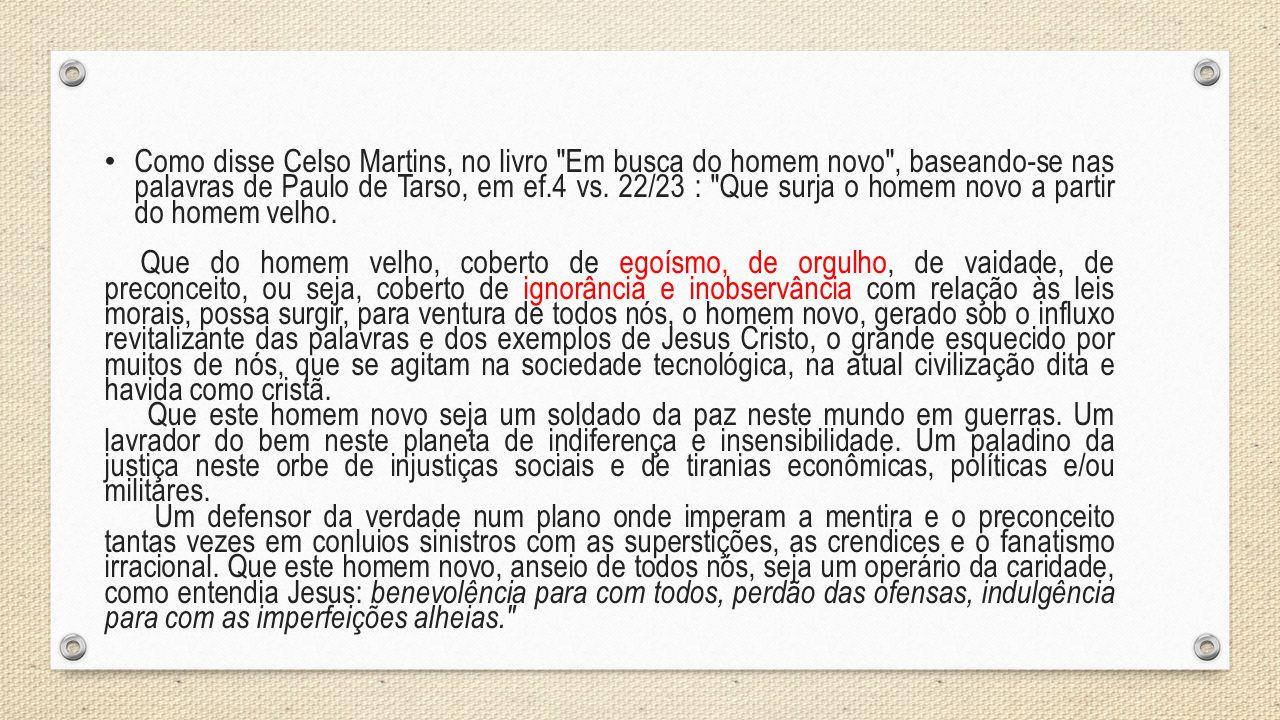 Como disse Celso Martins, no livro