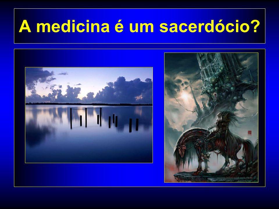 A medicina é um sacerdócio?