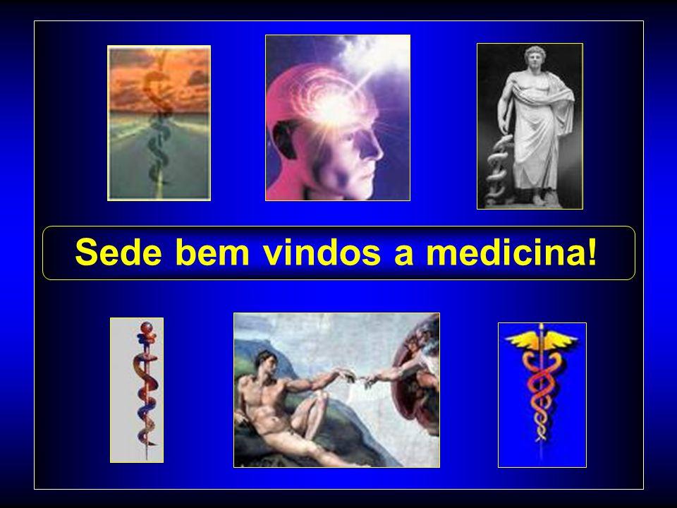 Sede bem vindos a medicina!