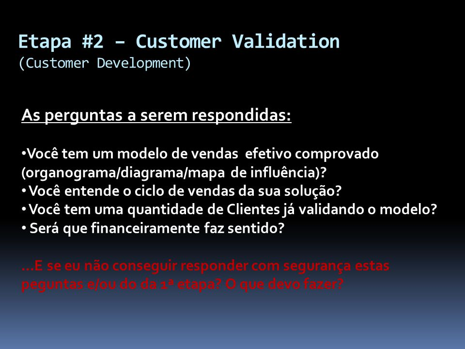 As perguntas a serem respondidas: Você tem um modelo de vendas efetivo comprovado (organograma/diagrama/mapa de influência)? Você entende o ciclo de v