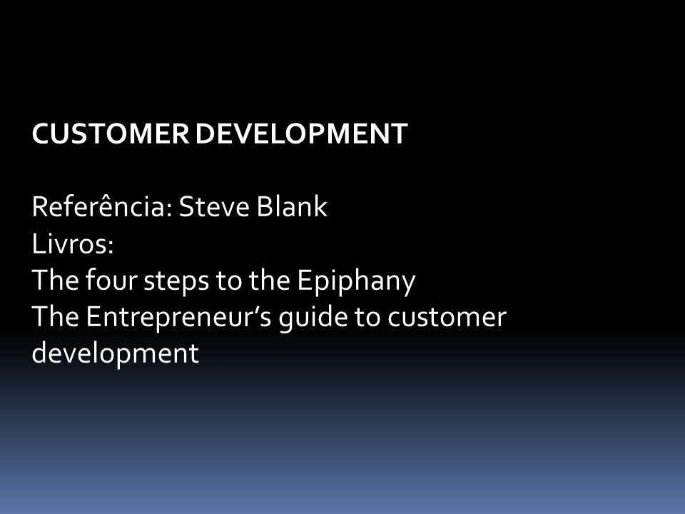 Etapa #2 – Customer Validation (Customer Development) E se...