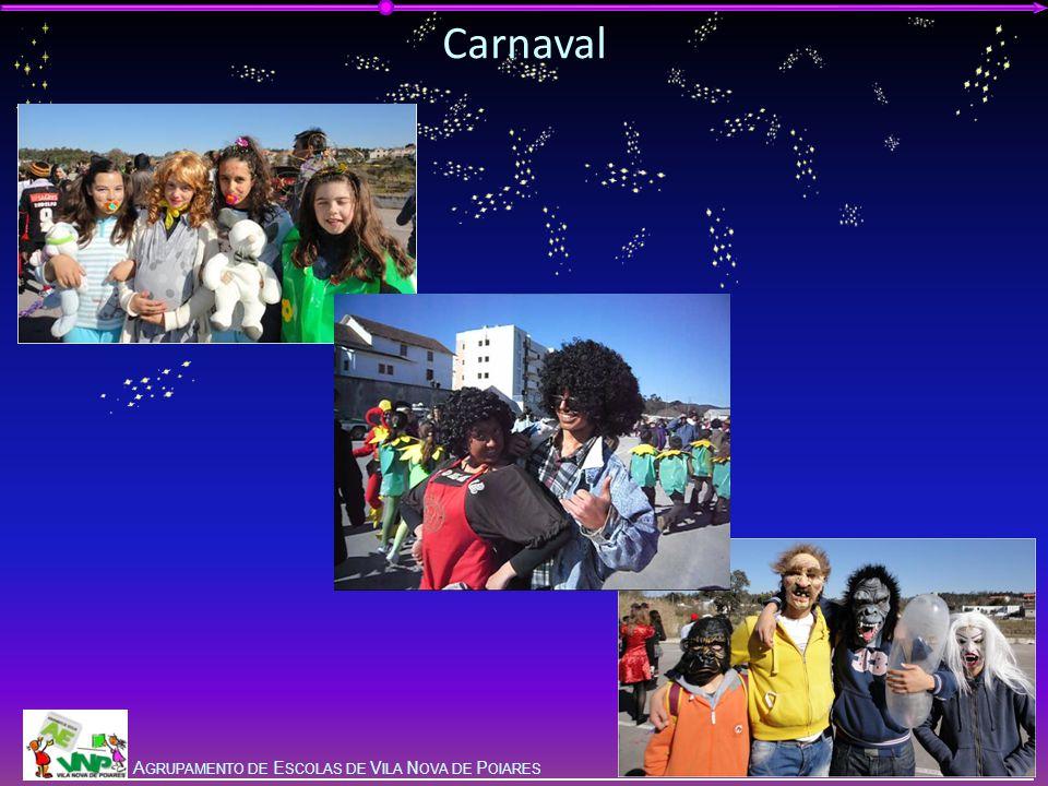 G ALA DA E DUCAÇÃO 2012 A GRUPAMENTO DE E SCOLAS DE V ILA N OVA DE P OIARES Carnaval