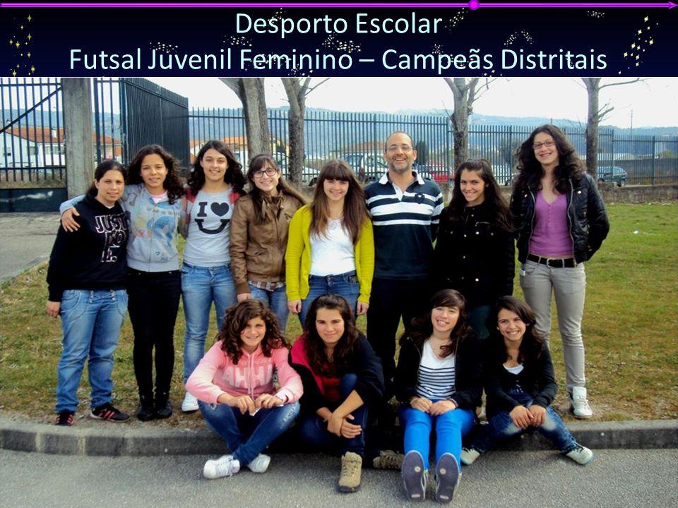 G ALA DA E DUCAÇÃO 2012 A GRUPAMENTO DE E SCOLAS DE V ILA N OVA DE P OIARES Desporto Escolar Futsal Juvenil Feminino – Campeãs Distritais