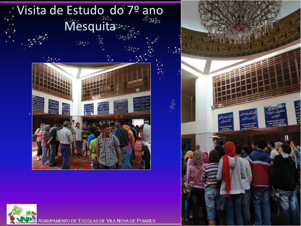 G ALA DA E DUCAÇÃO 2012 A GRUPAMENTO DE E SCOLAS DE V ILA N OVA DE P OIARES Visita de Estudo do 7º ano Mesquita