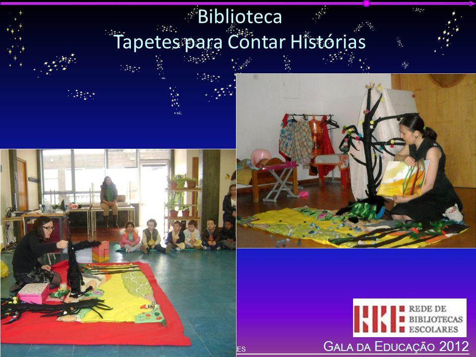 G ALA DA E DUCAÇÃO 2012 A GRUPAMENTO DE E SCOLAS DE V ILA N OVA DE P OIARES Biblioteca Tapetes para Contar Histórias