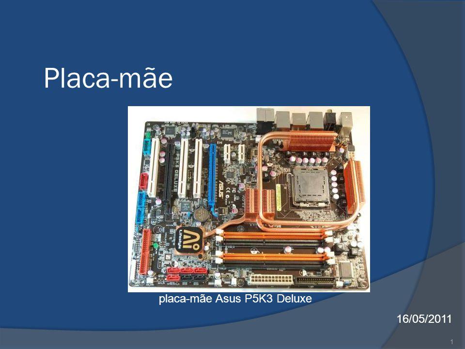 1 Placa-mãe 16/05/2011 placa-mãe Asus P5K3 Deluxe