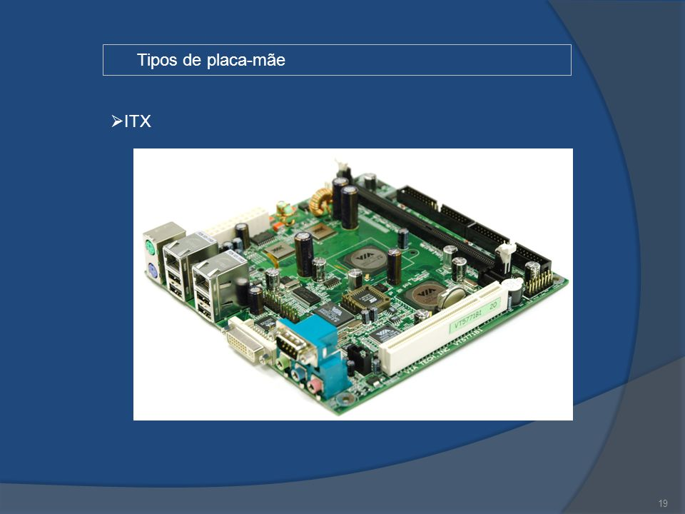 19 Tipos de placa-mãe  ITX