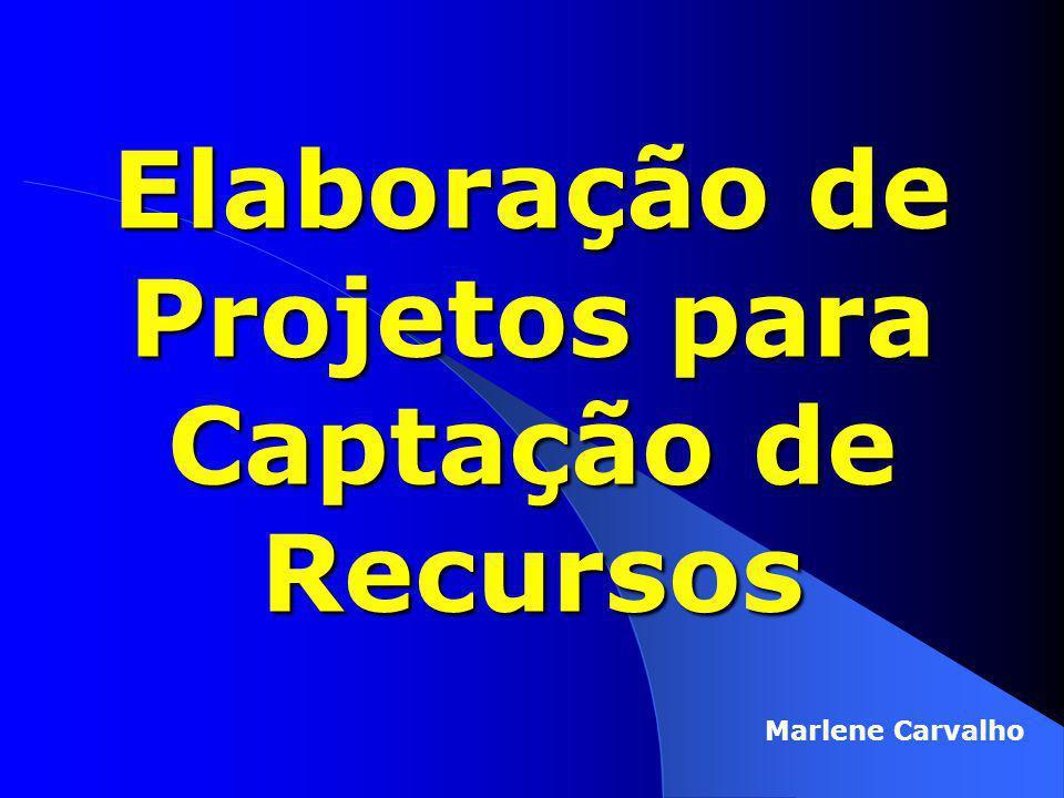 Elaboração de Projetos para Captação de Recursos Marlene Carvalho